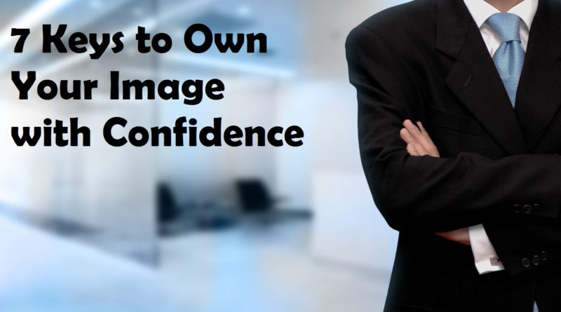 7 Keys to Own Your Image with Confidence